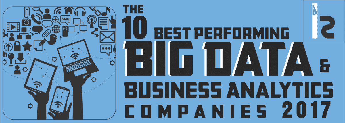 Top 10 Best Performing Big Data and Business Analytics Companies of 2017