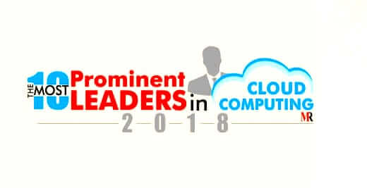 The 10 Most Prominent Leaders in Cloud Computing 2018